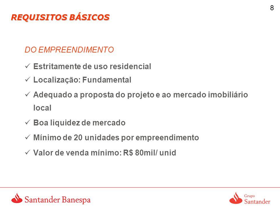 REQUISITOS BÁSICOS DO EMPREENDIMENTO. Estritamente de uso residencial. Localização: Fundamental.