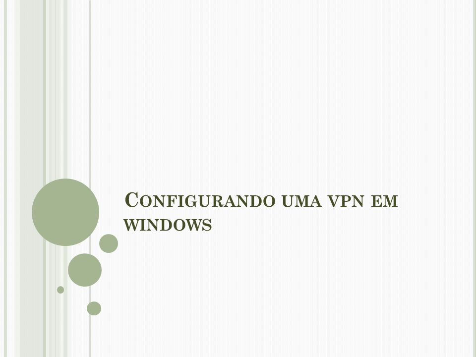 Configurando uma vpn em windows