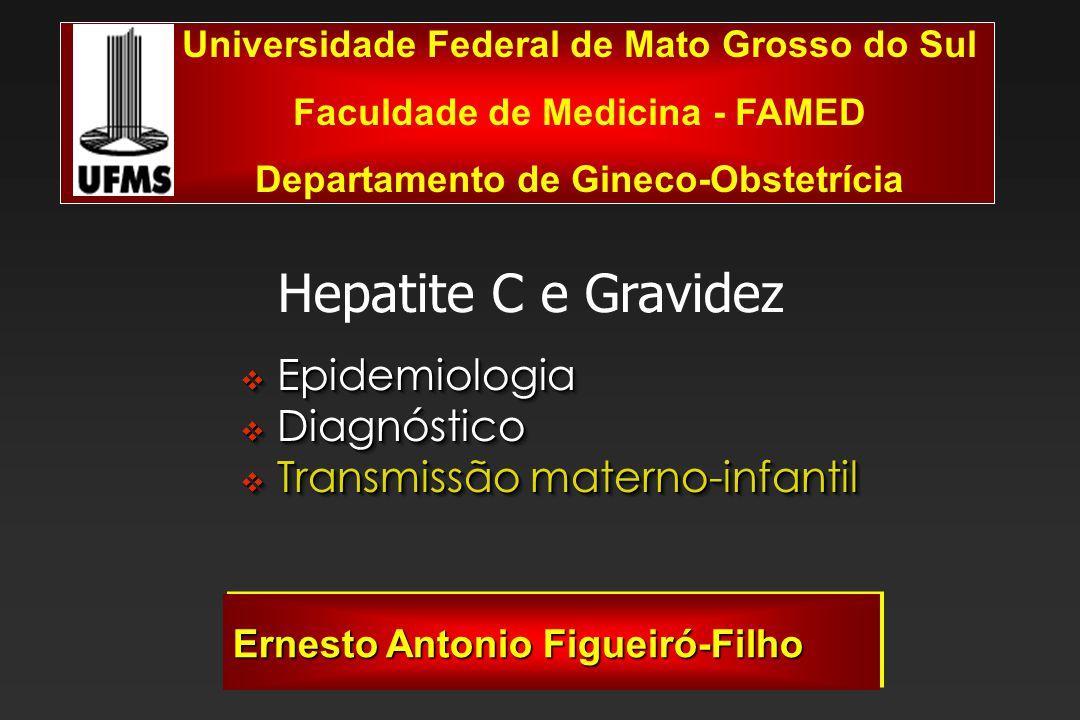 Hepatite C e Gravidez Epidemiologia Diagnóstico