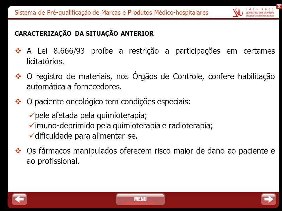 O paciente oncológico tem condições especiais: