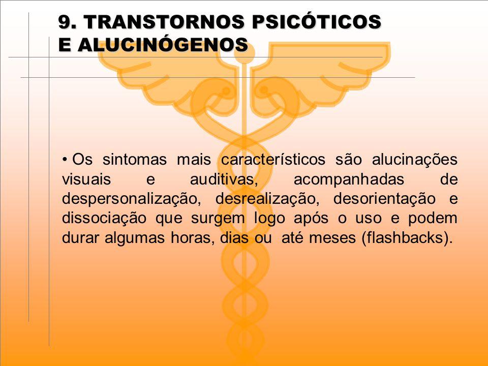 9. TRANSTORNOS PSICÓTICOS E ALUCINÓGENOS