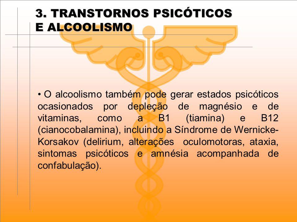 3. TRANSTORNOS PSICÓTICOS E ALCOOLISMO