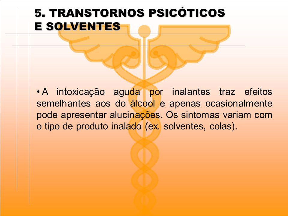 5. TRANSTORNOS PSICÓTICOS E SOLVENTES