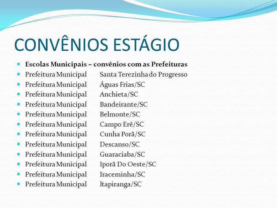 CONVÊNIOS ESTÁGIO Escolas Municipais – convênios com as Prefeituras