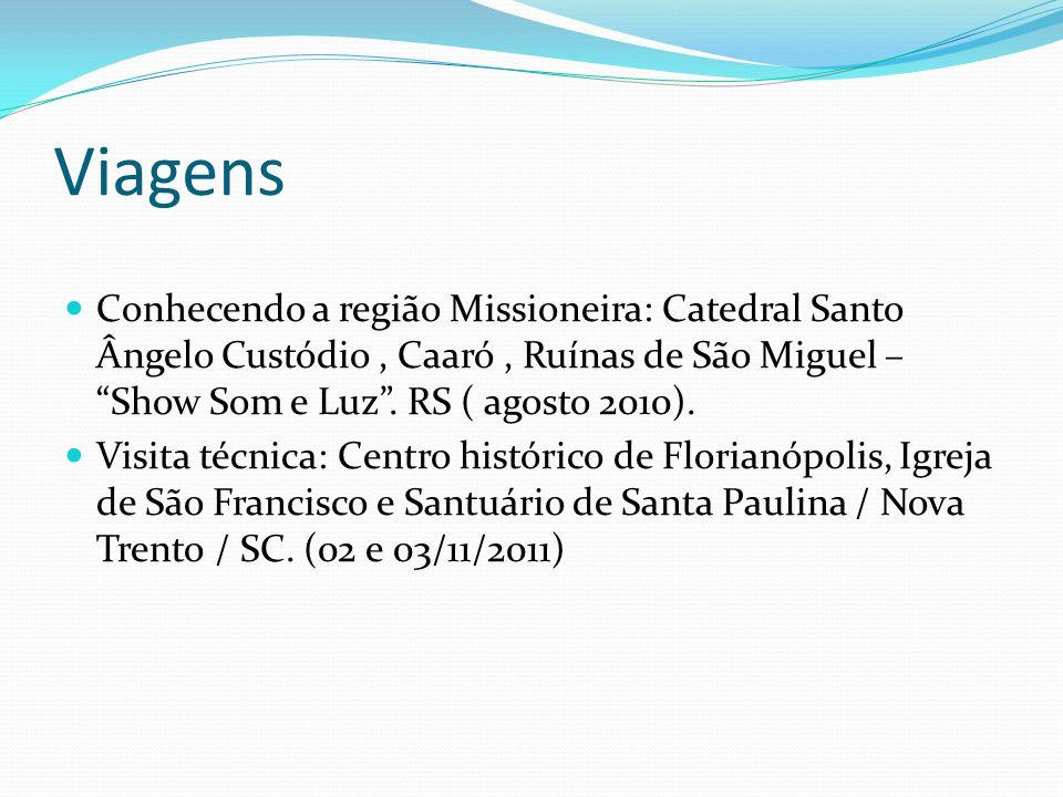 Viagens Conhecendo a região Missioneira: Catedral Santo Ângelo Custódio , Caaró , Ruínas de São Miguel – Show Som e Luz . RS ( agosto 2010).