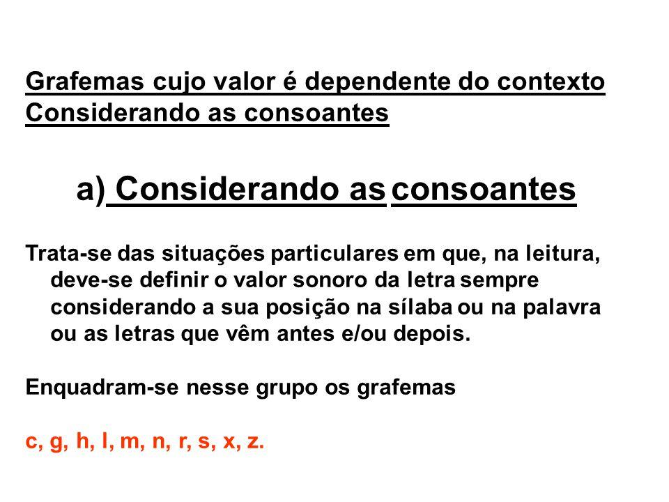 a) Considerando as consoantes