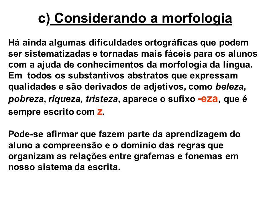 c) Considerando a morfologia