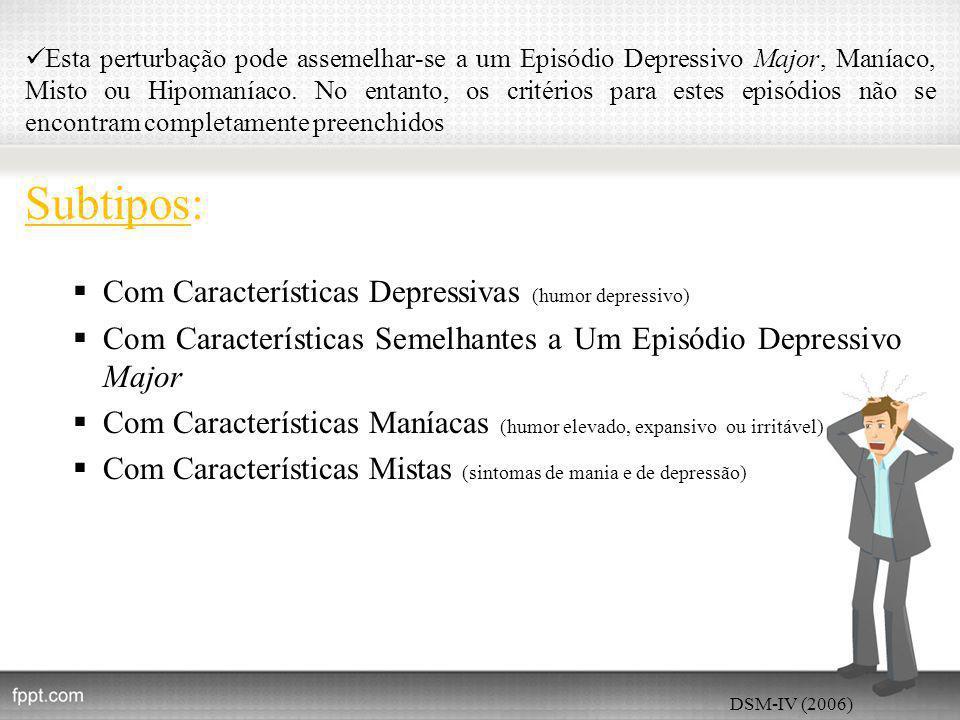 Subtipos: Com Características Depressivas (humor depressivo)