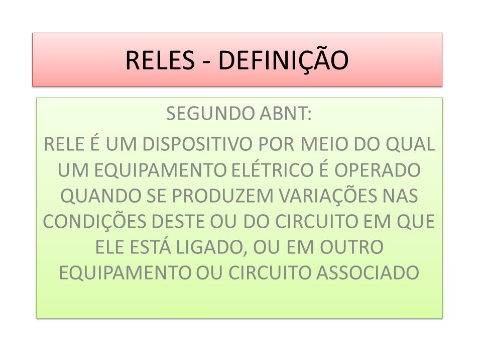RELES - DEFINIÇÃO SEGUNDO ABNT: