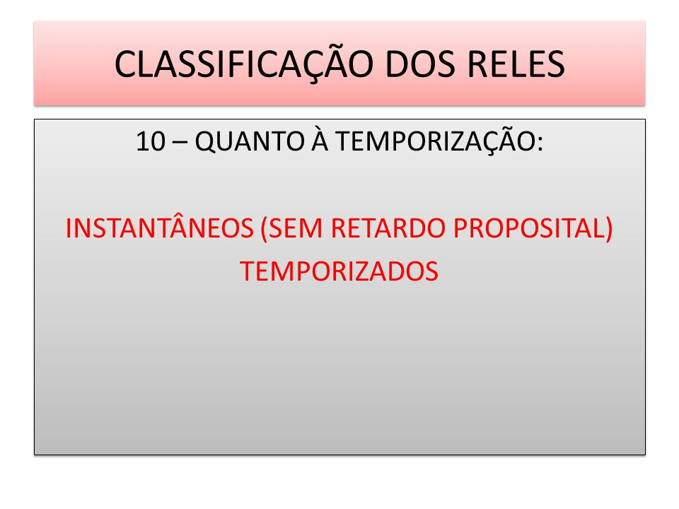 CLASSIFICAÇÃO DOS RELES