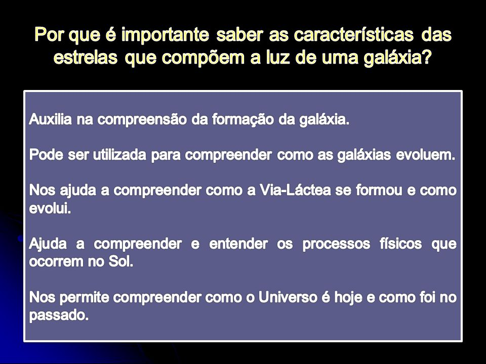 Por que é importante saber as características das estrelas que compõem a luz de uma galáxia