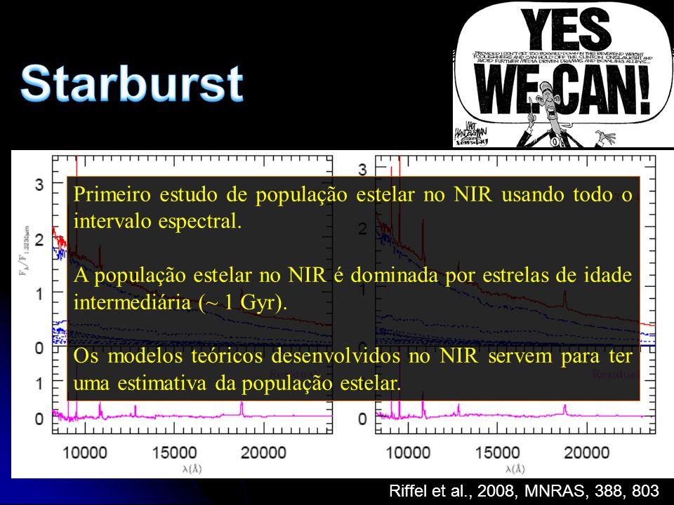 Starburst Primeiro estudo de população estelar no NIR usando todo o intervalo espectral.