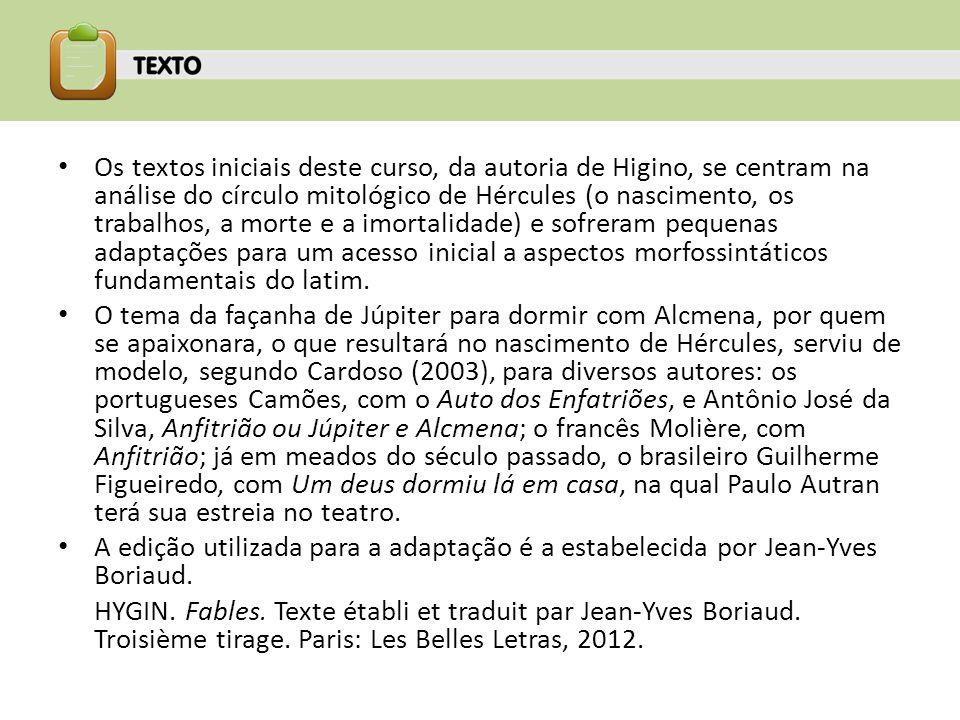Os textos iniciais deste curso, da autoria de Higino, se centram na análise do círculo mitológico de Hércules (o nascimento, os trabalhos, a morte e a imortalidade) e sofreram pequenas adaptações para um acesso inicial a aspectos morfossintáticos fundamentais do latim.