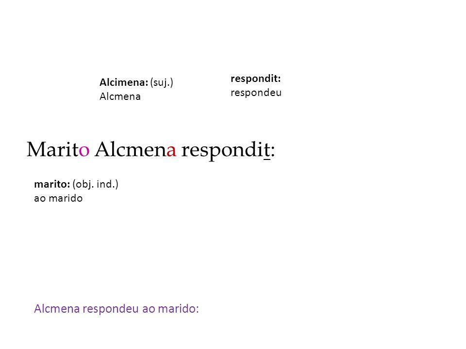 Marito Alcmena respondit: