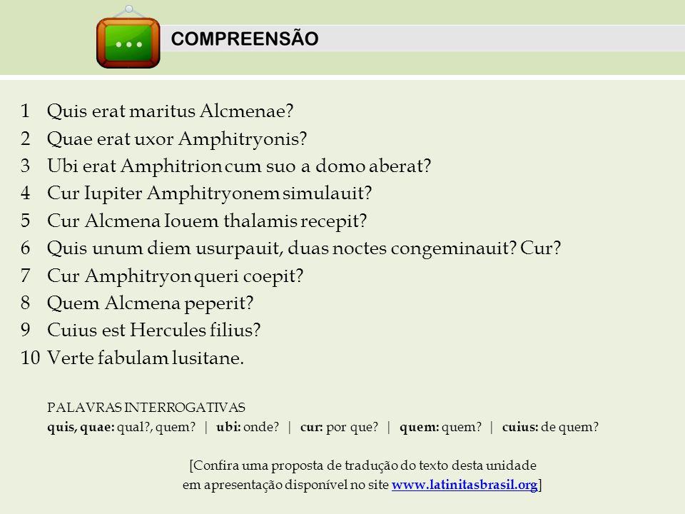 1 Quis erat maritus Alcmenae 2 Quae erat uxor Amphitryonis