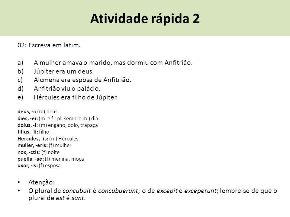 Atividade rápida 2 02: Escreva em latim.
