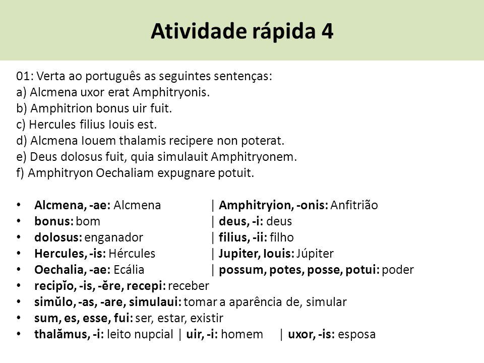 Atividade rápida 4 01: Verta ao português as seguintes sentenças: