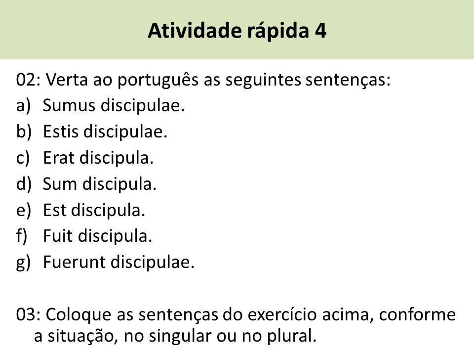 Atividade rápida 4 02: Verta ao português as seguintes sentenças: