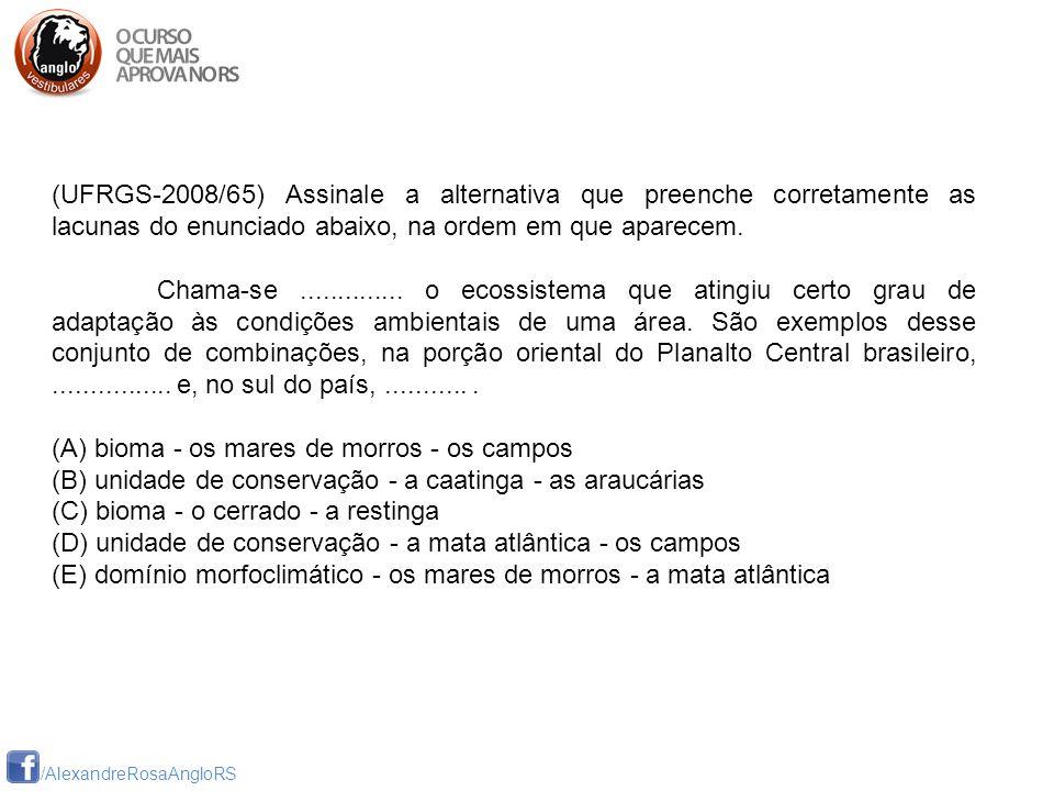 (UFRGS-2008/65) Assinale a alternativa que preenche corretamente as lacunas do enunciado abaixo, na ordem em que aparecem.