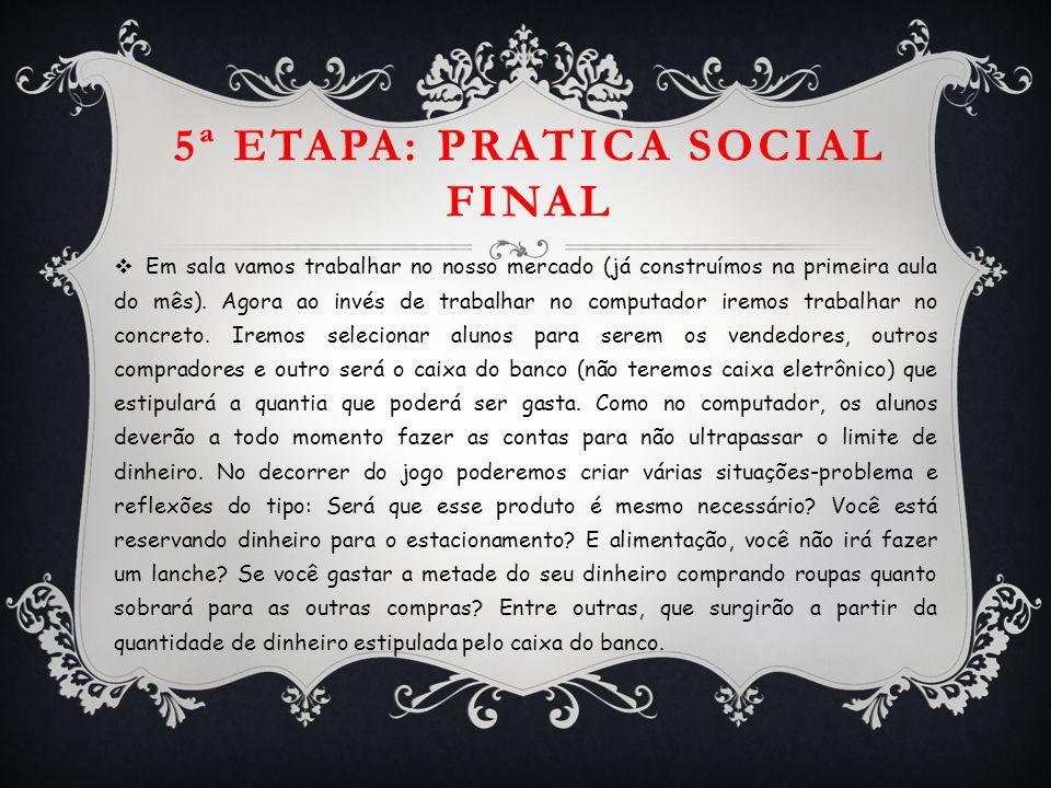 5ª Etapa: Pratica social final