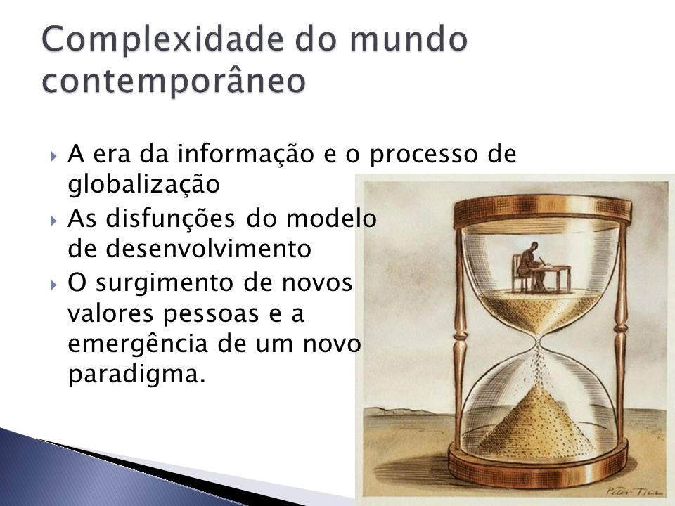 Complexidade do mundo contemporâneo