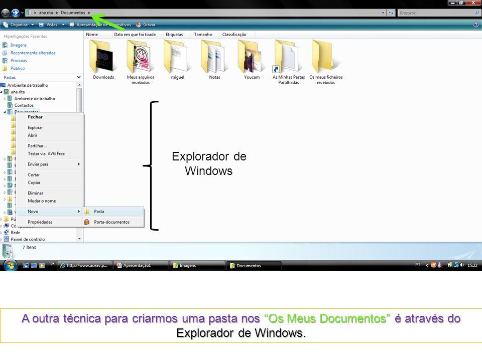 Explorador de Windows A outra técnica para criarmos uma pasta nos Os Meus Documentos é através do Explorador de Windows.