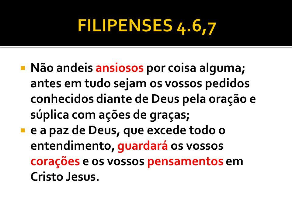 FILIPENSES 4.6,7
