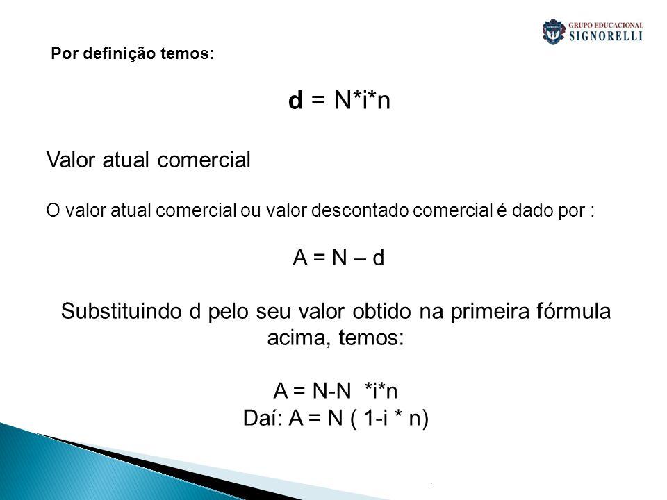 Substituindo d pelo seu valor obtido na primeira fórmula acima, temos: