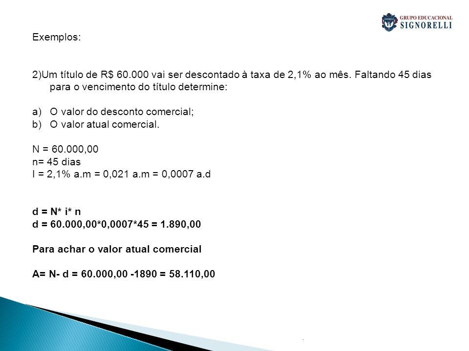 O valor do desconto comercial; O valor atual comercial. N = 60.000,00