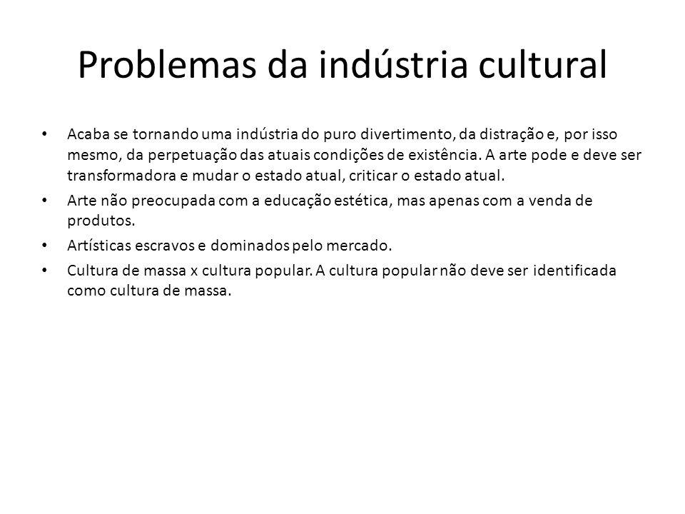 Problemas da indústria cultural