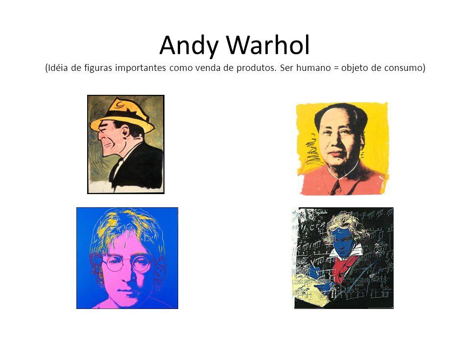 Andy Warhol (Idéia de figuras importantes como venda de produtos