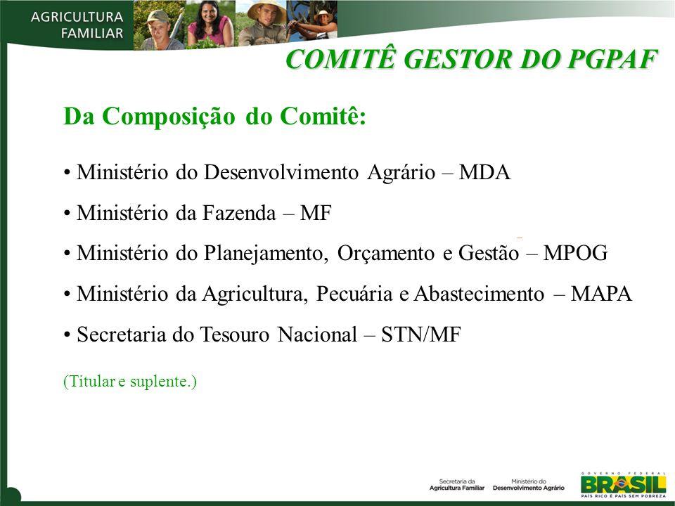 COMITÊ GESTOR DO PGPAF Da Composição do Comitê: