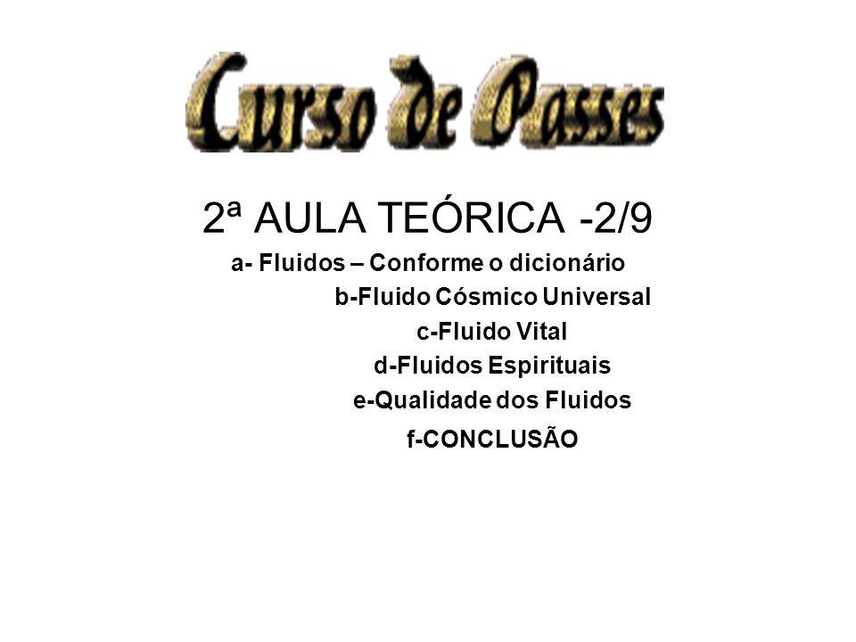 2ª AULA TEÓRICA -2/9 a- Fluidos – Conforme o dicionário