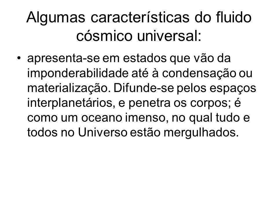 Algumas características do fluido cósmico universal: