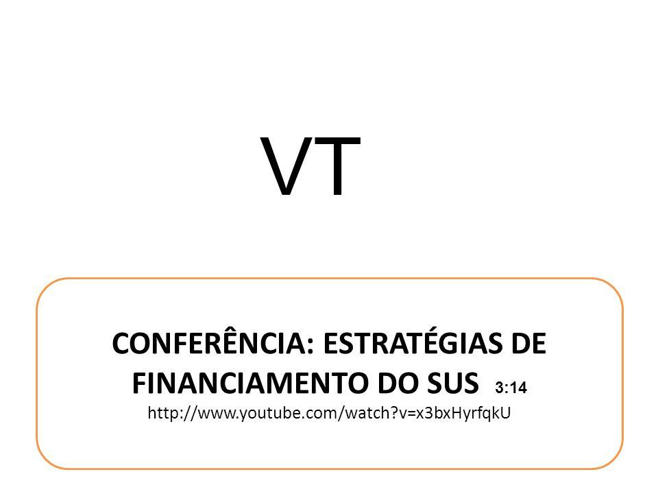 CONFERÊNCIA: ESTRATÉGIAS DE FINANCIAMENTO DO SUS 3:14