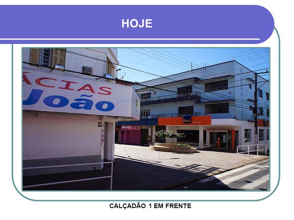 HOJE CALÇADÃO 1 EM FRENTE
