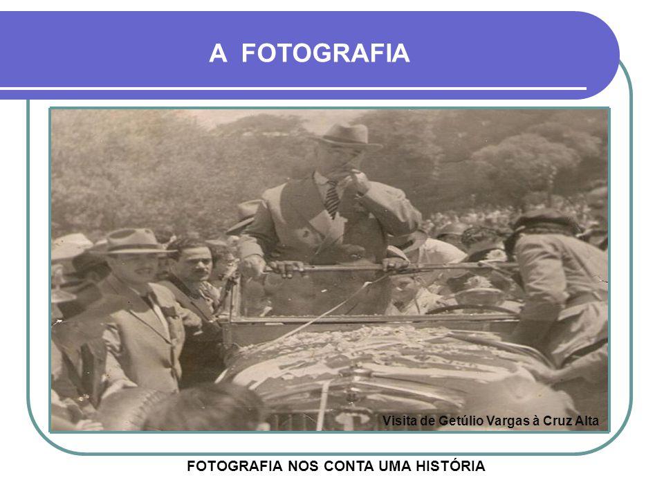 Visita de Getúlio Vargas à Cruz Alta FOTOGRAFIA NOS CONTA UMA HISTÓRIA