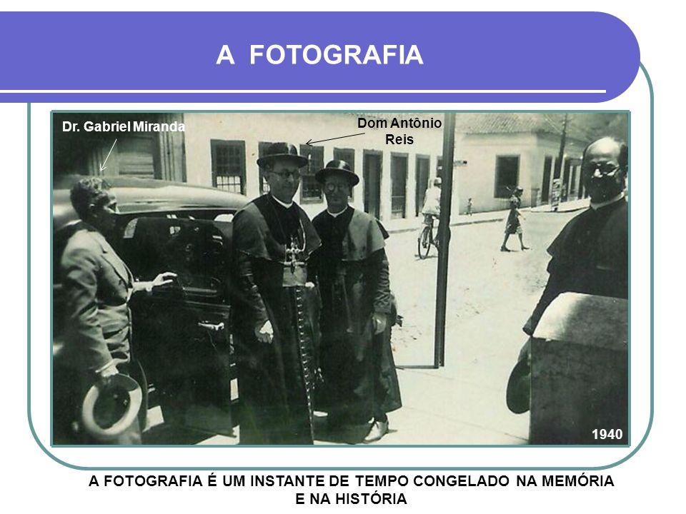 A FOTOGRAFIA É UM INSTANTE DE TEMPO CONGELADO NA MEMÓRIA E NA HISTÓRIA