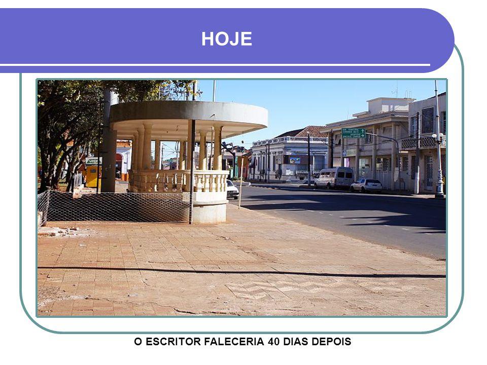 O ESCRITOR FALECERIA 40 DIAS DEPOIS