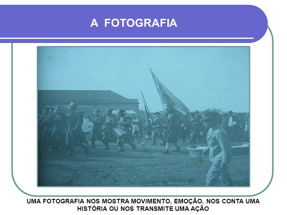A FOTOGRAFIA UMA FOTOGRAFIA NOS MOSTRA MOVIMENTO, EMOÇÃO, NOS CONTA UMA HISTÓRIA OU NOS TRANSMITE UMA AÇÃO.