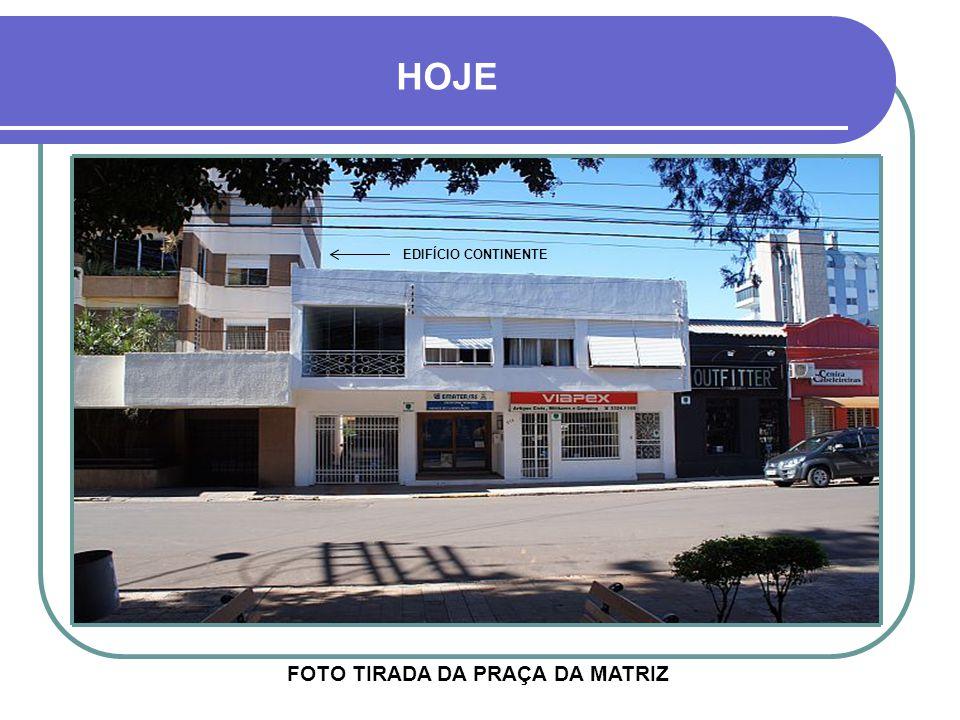 FOTO TIRADA DA PRAÇA DA MATRIZ
