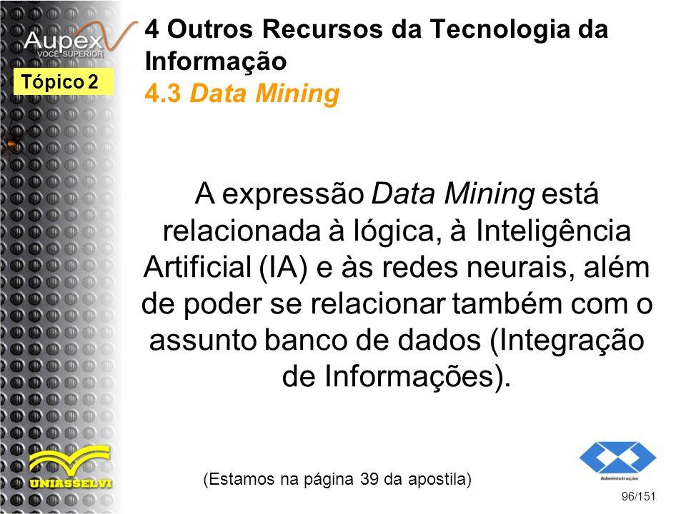 4 Outros Recursos da Tecnologia da Informação 4.3 Data Mining