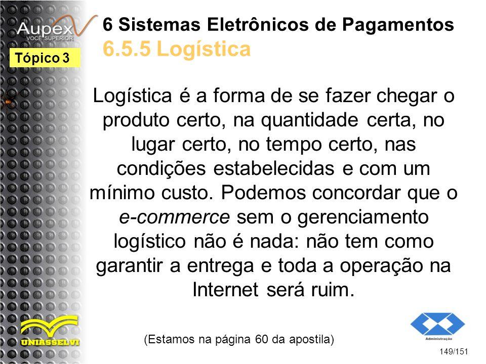 6 Sistemas Eletrônicos de Pagamentos 6.5.5 Logística