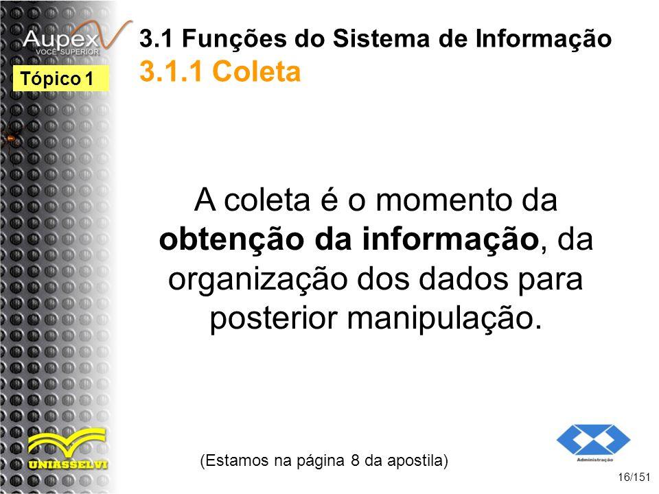 3.1 Funções do Sistema de Informação 3.1.1 Coleta