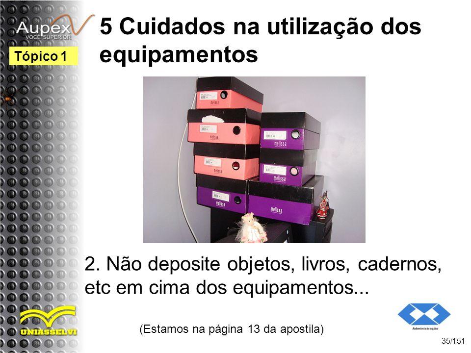5 Cuidados na utilização dos equipamentos