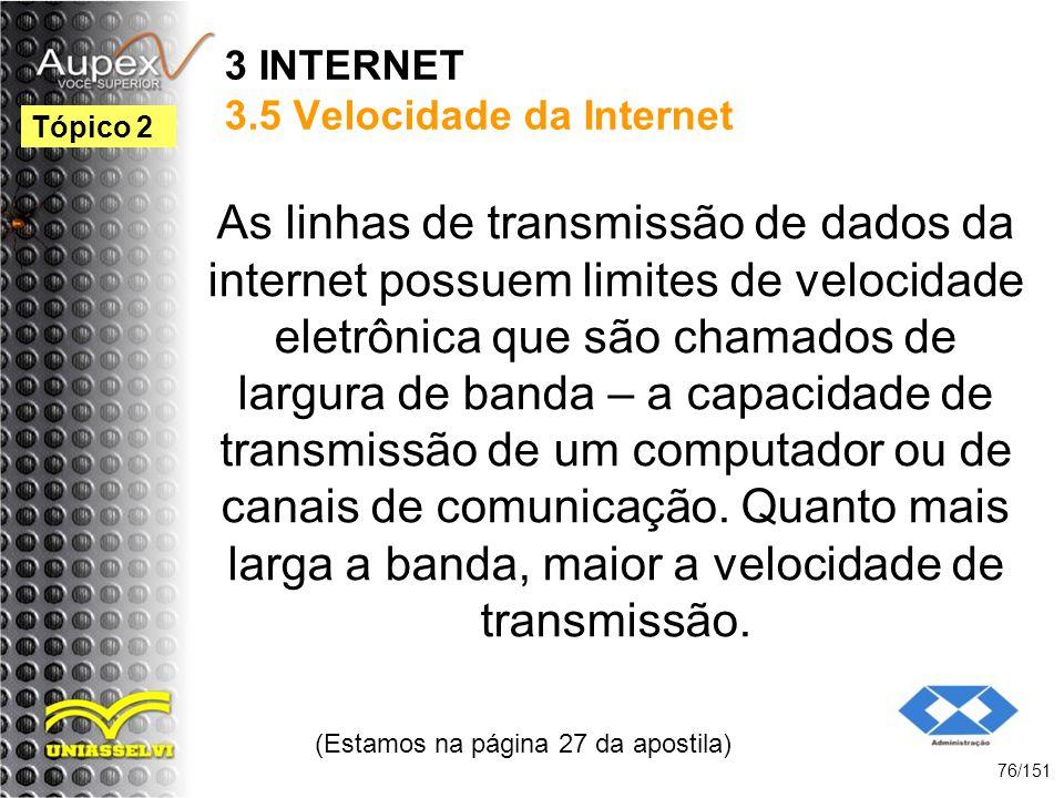 3 INTERNET 3.5 Velocidade da Internet