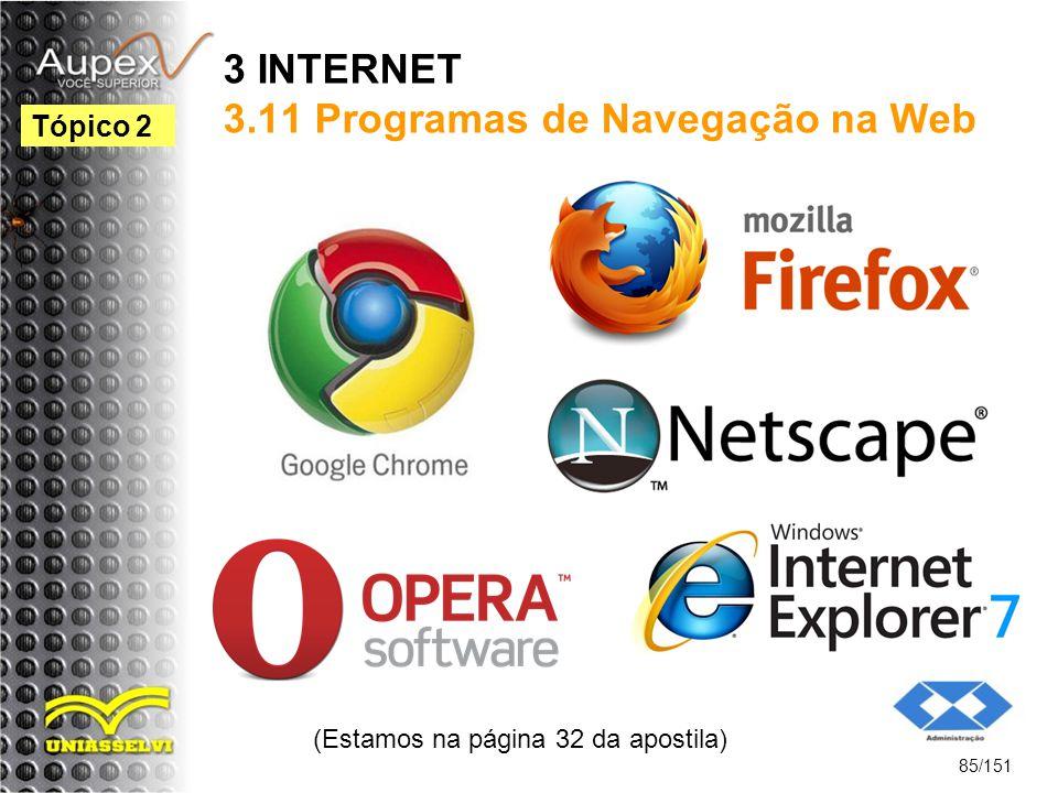3 INTERNET 3.11 Programas de Navegação na Web