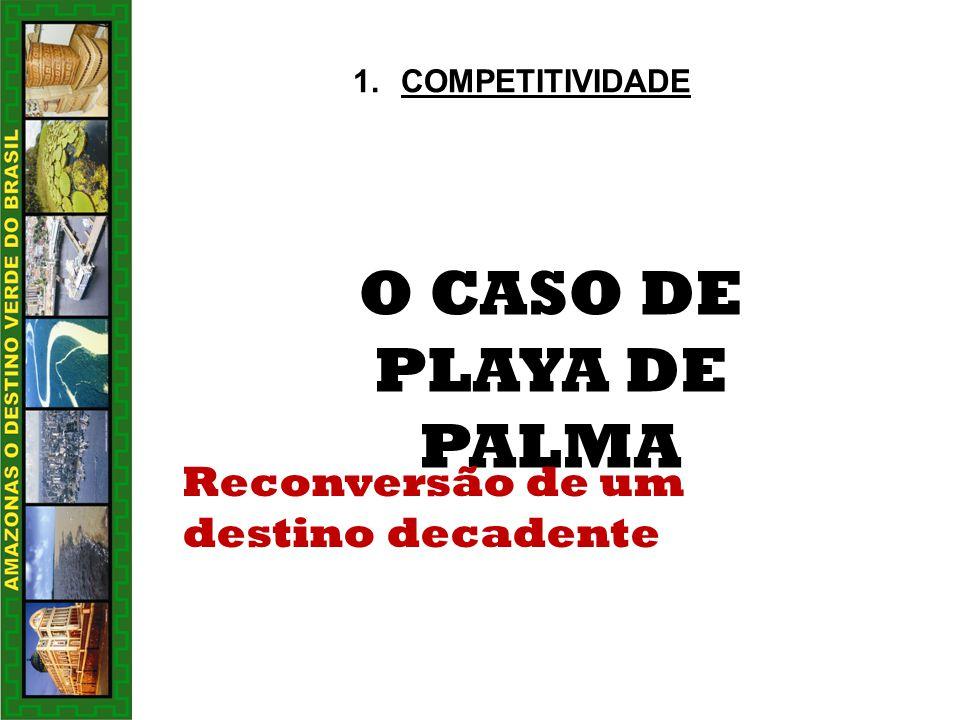 O CASO DE PLAYA DE PALMA Reconversão de um destino decadente