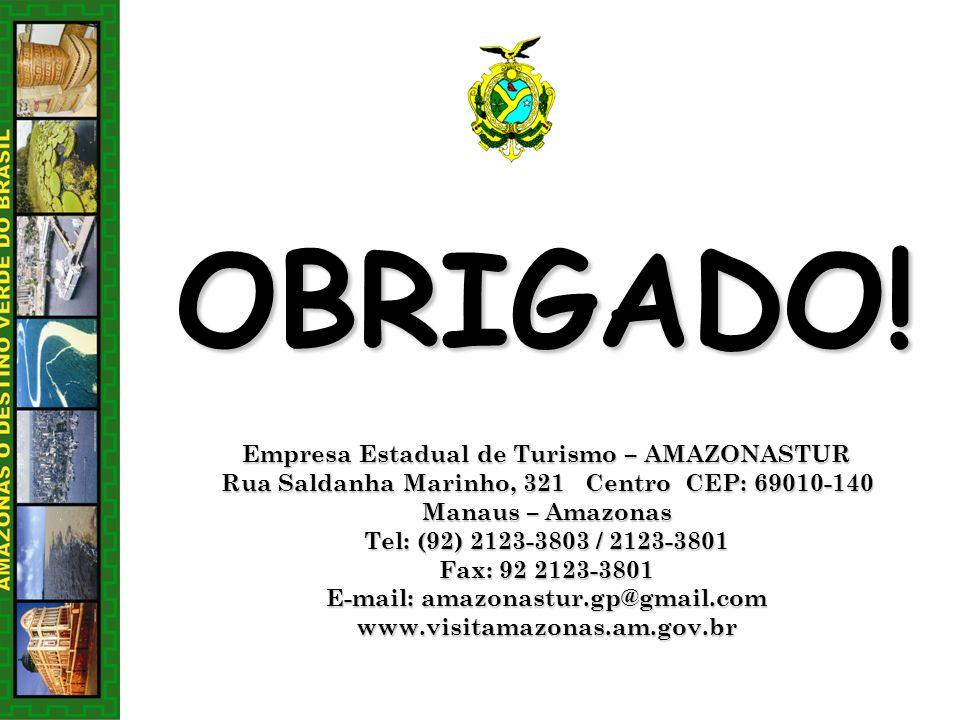 OBRIGADO! Empresa Estadual de Turismo – AMAZONASTUR