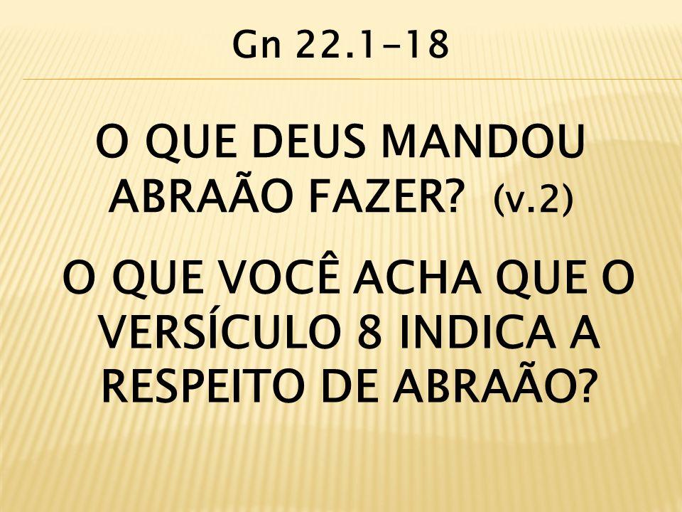 O QUE DEUS MANDOU ABRAÃO FAZER (v.2)